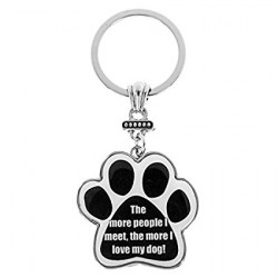 The more people I meet, the more I love my Dog! Keyring