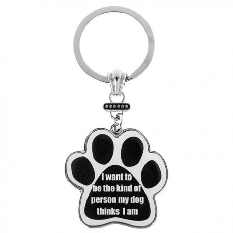I want to be the kind of person my dog thinks I am Keyring