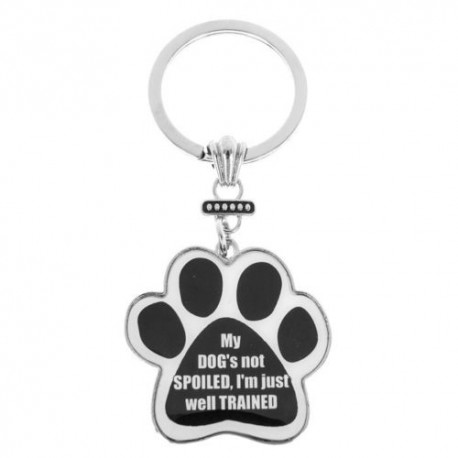 My DOG's not SPOILED. I`m just well TRAINED Keyring